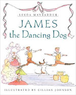 James the Dancing Dog - Linda Maybarduk