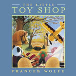The Little Toy Shop - Frances Wolfe