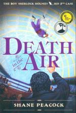 Death In The Air : The Boy Sherlock Holmes : His 2nd Case - Shane Peacock