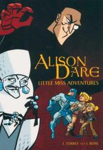 Alison Dare : Little Miss Adventures - J. Torres