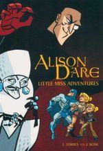 Alison Dare : Little Miss Adventures - J. Torres
