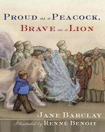 Proud as a Peacock, Brave as a Lion - Jane Barclay