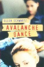 Avalanche Dance - Ellen Schwartz