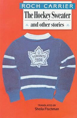 The Hockey Sweater and Other Stories - Roch Carrier