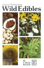 Guide to Northeast, Wild Edibles - E. Barrie Kavasch