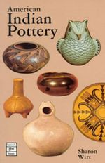 American Indian Pottery - Sharon Wirt