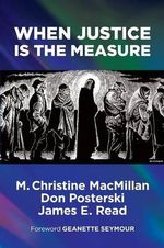 When Justice Is the Measure - M Christine MacMillan