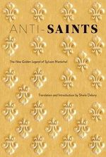 Anti-Saints : The New Golden Legend of Sylvain Marechal - Sheila Delany