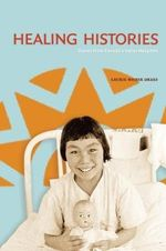 Healing Histories : Stories from Canada's Indian Hospitals - Laurie Meijer Drees