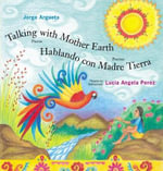 Talking with Mother Earth/Hablando Con Madre Tierra : Poems/Poemas - Jorge Argueta