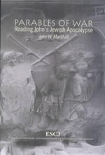 Parables of War : Reading John's Jewish Apocalypse - John W. Marshall
