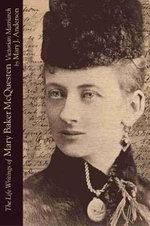 The Life Writings of Mary Baker McQuesten : Victorian Matriarch - Mary J. Anderson