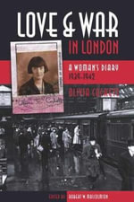 Love and War in London : A Woman's Diary, 1939-1942 - Olivia Cockett