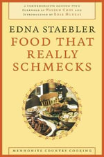 Food That Really Schmecks : Mennonite Country Cooking - Edna Staebler