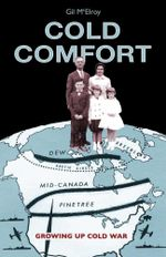 Cold Comfort : Growing Up Cold War - Gil McElroy