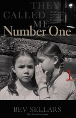 They Called Me Number One : Secrets and Survival at an Indian Residential School - Bev Sellars