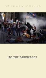 To the Barricades - Stephen Collis