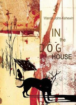 In the Dog House - Wanda John-Kehewin