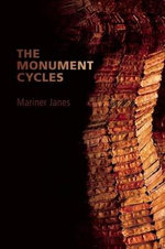 The Monument Cycles : Vancouver Poems Then and Now - Mariner Janes