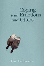 Coping with Emotions and Otters - Dina Del Bucchia