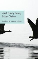 And Slowly Beauty : Forensics and Aesthetics - Michel Nadeau