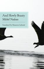 And Slowly Beauty - Michel Nadeau