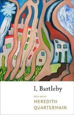 I, Bartleby - Meredith Quartermain