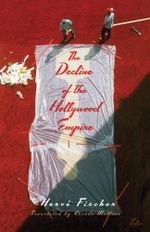 The Decline of the Hollywood Empire - Hervé|Mullins, Rhonda Fischer