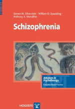 Schizophrenia : Advances in Psychotherapy: Evidence Based Practice - Steven M. Silverstein