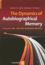 The Dynamics of Autobiographical Memory Using the LIM/Lifeline Interview Method - Marian Assink