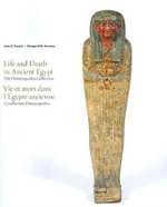 Life and Death in Ancient Egypt : The Diniacopoulos Collection - Jane E. Francis