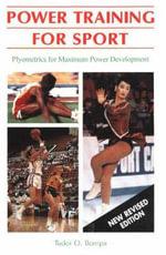 Power Training for Sport : Plyometrics for Maximum Power Development - Tudor O. Bompa