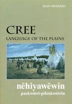 Cree, Language of the Plains : Language of the Plains - Jean Okimasis