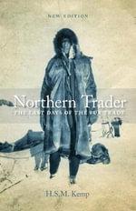 Northern Trader : The Last Days of the Fur Trade - Harold Stuart Miller Kemp