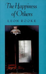 The Happiness of Others - Leon Rooke