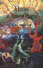 A Litany in Time of Plague : Author-illustrator of the American West - K.D. Miller