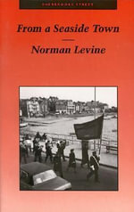 From a Seaside Town - Norman Levine
