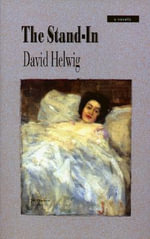 The Stand-In - David Helwig