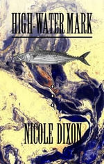 High-Water Mark - Nicole Dixon