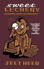 Sweet Lechery : Reviews, Essays & Profiles - Jeet Heer