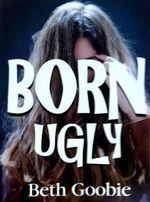 Born Ugly - Beth Goobie
