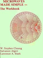 Microwaves Made Simple : Workbk - W.Stephen Cheung