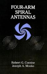 Four-arm Spiral Antennas - Robert G. Corzine