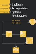 Intelligent Transportation Systems Architectures : Ideas and Schemes of Optimization Methods for Stra... - Judy McQueen