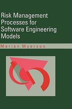 Risk Management Processes for Software Engineering Models : Artech House Computer Science Library - Marian Myerson