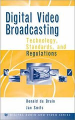 Digital Video Broadcasting : Technology, Standards and Regulations - Ronald De-Bruin
