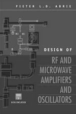 Design of RF and Microwave Amplifiers and Oscillators - Pieter Abrie