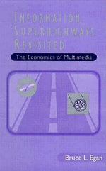 Information Superhighways II : The Economics of Multimedia - Bruce L. Egan