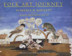 Folk Art Journey : Florence D. Bartlett and the Museum of International Folk Art
