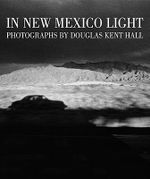 In New Mexico Light : The Education of a Bodybuilder - Douglas Kent Hall
